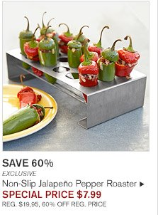 SAVE 60% -- EXCLUSIVE -- Non-Slip Jalapeño Pepper Roaster, SPECIAL PRICE $7.99 -- REG. $19.95, 60% OFF REG. PRICE
