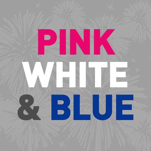 Pink, White & Blue!
