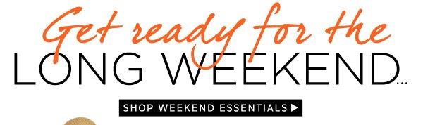 Shop Weekend Essentials