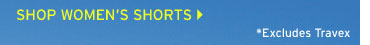 Shop Women's Shorts - *Excludes Travex