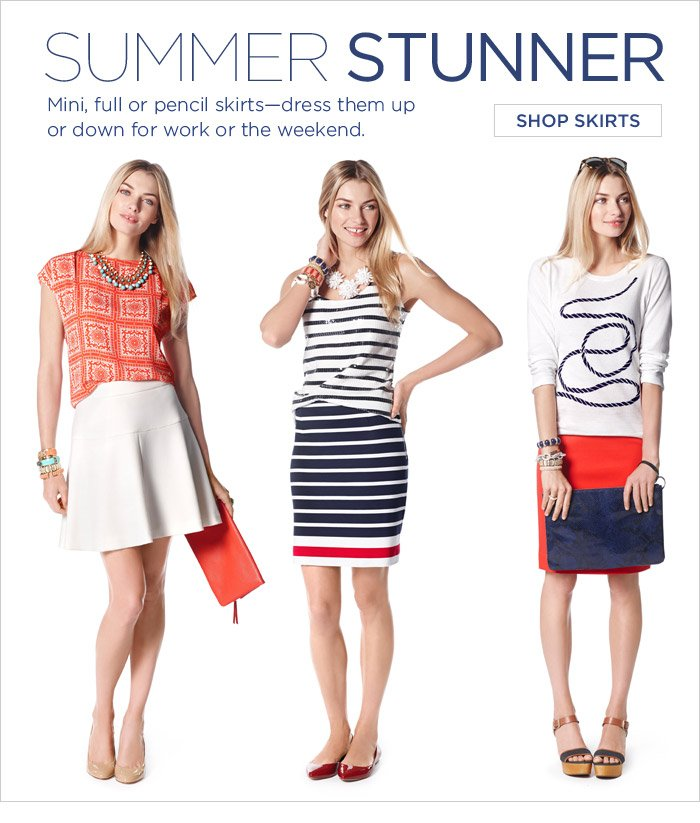 SUMMER STUNNER | Mini, full or pencil skirts—dress them up or down for work or the weekend. SHOP SKIRTS