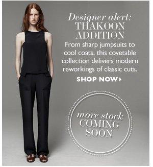 Designer alert: THAKOON ADDITION. SHOP NOW