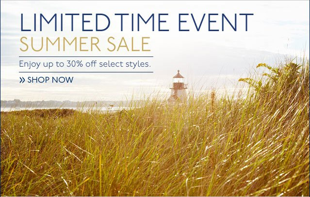 Limited Time Event Summer Sale Enjoy up to 30% off select styles. Shop Now