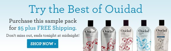 Try the Best of Ouidad Purchase this sample pack for $5 plus FREE Shipping. Don't miss out, ends tonight at midnight!