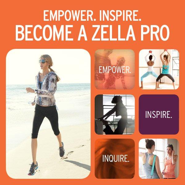 EMPOWER. INSPIRE. BECOME A ZELLA PRO - EMPOWER. INSPIRE. INQUIRE.