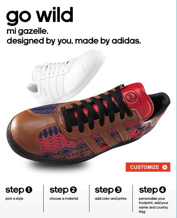 go wild. mi Gazelle. designed by you, made by adidas