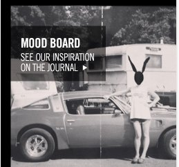 MOOD BOARD - SEE OUR INSPIRATION ON THE JOURNAL