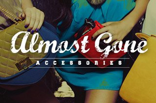 Almost Gone: Accessories