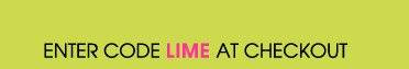 ENTER CODE LIME AT CHECKOUT