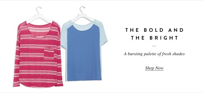 The Bold and The Bright - Shop Now
