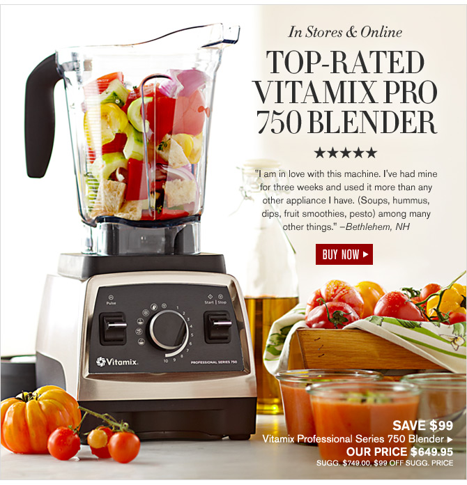 In Stores & Online - TOP-RATED VITAMIX PRO 750 BLENDER - BUY NOW