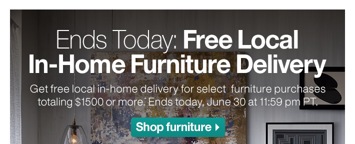 Ends Today: Free Local In-Home Furniture  Delivery