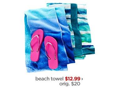 beach towel $12.99 › orig. $20