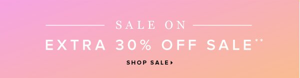 Sale On! Extra 30% Off Sale** - - Shop Sale