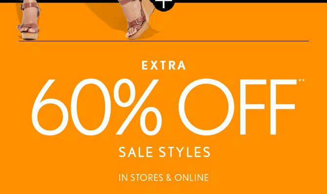 EXTRA60% OFF**SALE STYLES IN STORES & ONLINE
