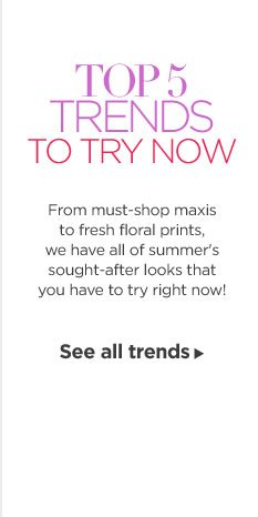 Top 5 Trends To Try Now!