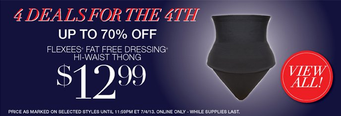 4 Deals for the 4th - Save Up to 70% Off: Fat Free Dressing Hi-Waist Thong 12.99