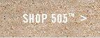 Shop 505™
