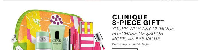 Clinique 8-Piece Gift** Shop Now