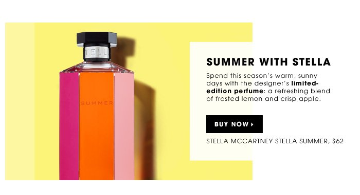 Summer With Stella. Spend this season's warm, sunny days with the designer's limited-edition perfume: a refreshing blend of frosted lemon and crisp apple. new . limited edition . ships for free. Stella McCartney Stella Summer, $62