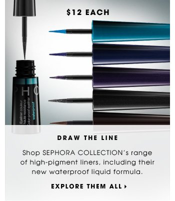 Draw The Line. Shop SEPHORA COLLECTION's range of high-pigment liners, including their new waterproof liquid formula. $12 each. Explore them all