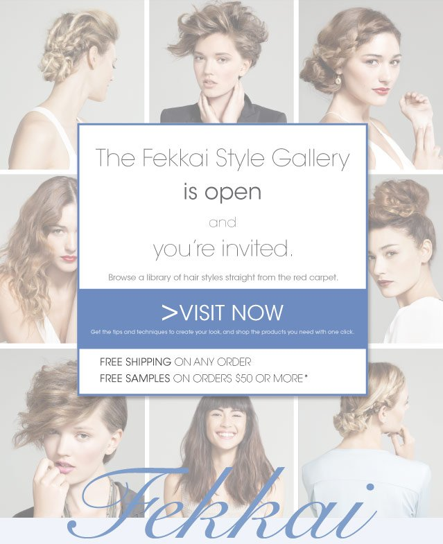The Fekkai Style Gallery is open. Free Shipping. Free Samples