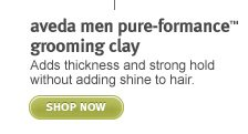 pureformance grooming clay. shop now