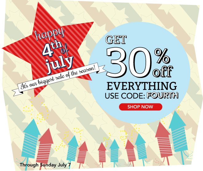 Happy 4th of July, get 30% off EVERYTHING!
