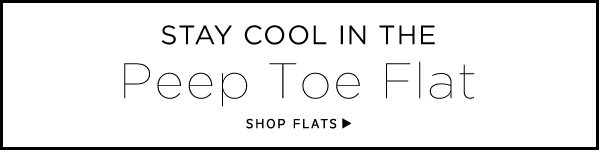 Stay Cool in the Peep Toe Flat.