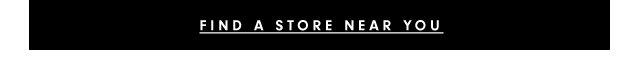 Find A Store Near You.