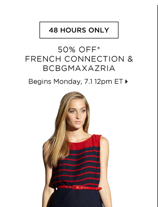 50% Off* French Connection & BCBGMAXAZRIA...Shop Now