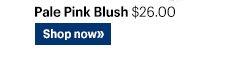 PALE PINK BLUSH, $26.00 Shop Now»