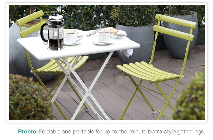Pronto: Foldable and portable for  up-to-the-minute bistro-style gatherings.