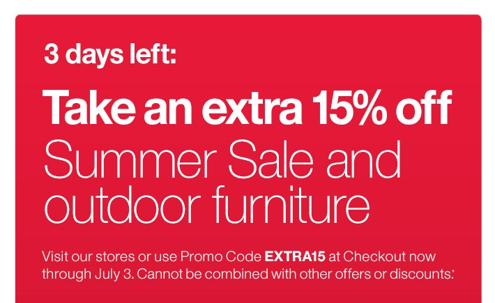 3 days left: Take an extra 15% off Summer Sale and outdoor furniture