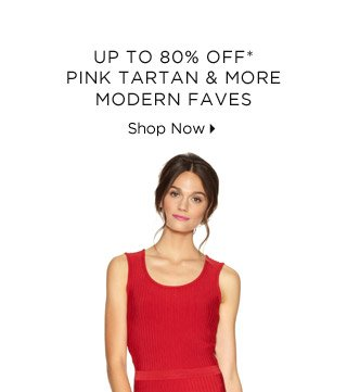 Up To 80% Off* Just Added: Pink Tartan & More Modern Faves