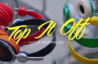 Top It Off: Hats & Headphones