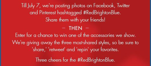 Till July 7, we're posting photos on Facebook, Twitter and Pinterest hashtagged #RedBrightonBlue.  Share them with your friends!