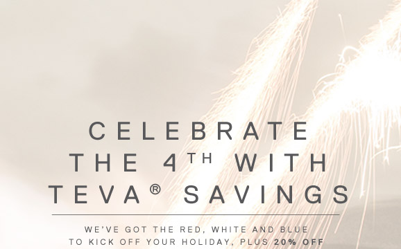 CELEBRATE THE 4TH WITH TEVA® SAVINGS, PLUS 20% OFF
