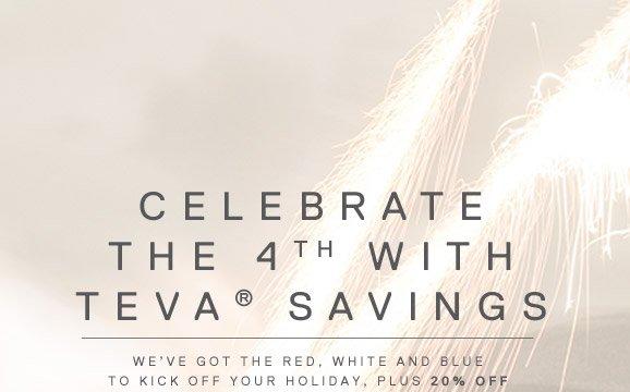 CELEBRATE THE 4TH WITH TEVA® SAVINGS, PLUS 20% OFF