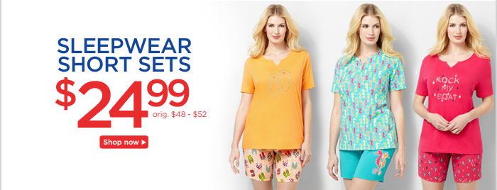Sleepwear Short Sets for $24.99