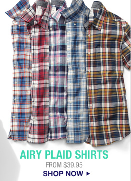 AIRY PLAID SHIRTS | FROM $39.95 | SHOP NOW