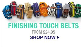 FINISHING TOUCH BELTS  | FROM $24.95 | SHOP NOW