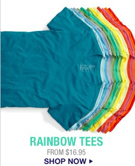 RAINBOW TEES | FROM $16.95  | SHOP NOW