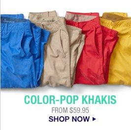 COLOR-POP KHAKIS | FROM $59.95 | SHOP NOW
