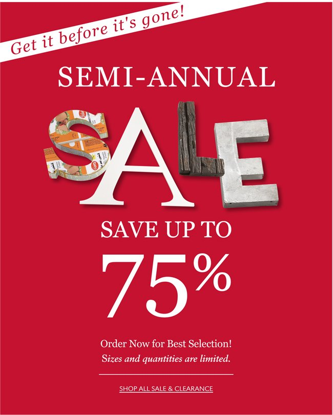 SEMI-ANNUAL SALE | SAVE UP TO 75% | ORDER NOW FOR BEST SELECTION! SIZES AND QUANTITIES ARE LIMITED. SHOP ALL SALE & CLEARANCE | GET IT BEFORE IT'S GONE!