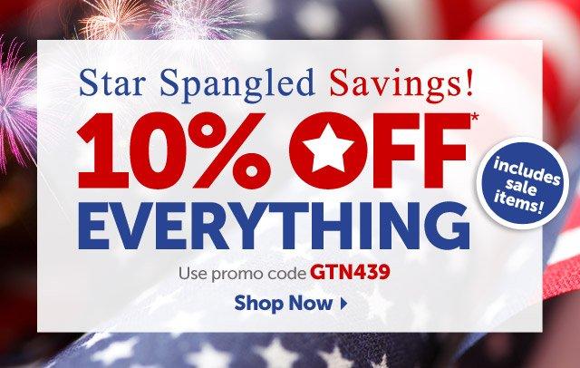 Star Spangled Savings! 10% OFF* Everything - Use promo code GTN439 - Shop Now