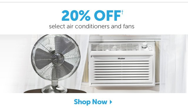 20% OFF+ select air conditioners and fans - Shop Now