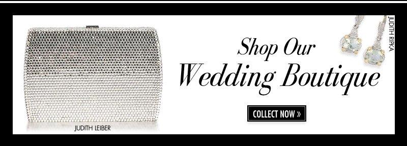 Shop Wedding Boutique. COLLECT NOW.