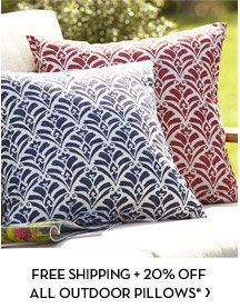 FREE SHIPPING + 20% OFF ALL OUTDOOR PILLOWS*