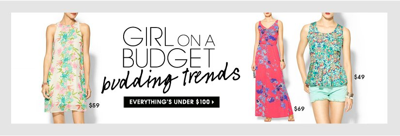 GIRL ON A BUDGET budding trends. EVERYTHING'S UNDER $100